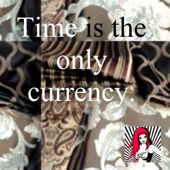 time is the only currency